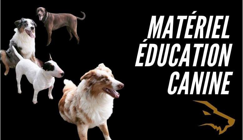 Matériel Education Canine